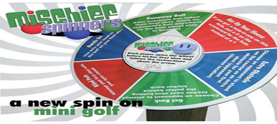 Mischief Spinners, a new spin on Mini Golf